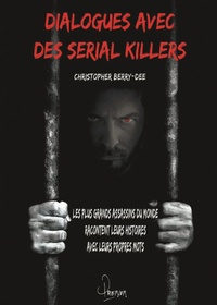 Christopher Berry-Dee - Dialogues avec des serial killers.