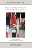 Christopher Bollas - Le jour où le soleil explose - L'énigme de la schizophrénie.
