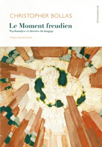 Christopher Bollas - Le Moment freudien.
