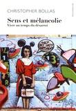 Christopher Bollas - Sens et mélancolie - Vivre au temps du désarroi.