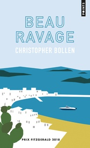 Christopher Bollen - Beau ravage.