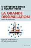 Christopher Booker et Richard North - La grande dissimulation - L'Histoire secrète de l'UE révélée par les Anglais.