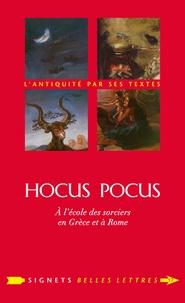 Christopher Bouix et Anne-Marie Ozanam - Hocus Pocus - A l'école des sorciers en Grèce et à Rome.