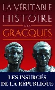 Christopher Bouix - La véritable histoire des gracques.