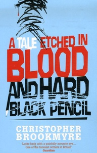 Christopher Brookmyre - A Tale Etched in Blood and Hard Black Pencil.