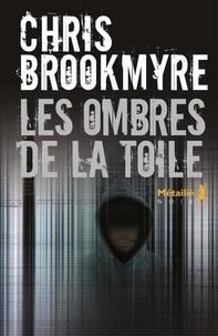 Christopher Brookmyre - Les ombres de la toile.