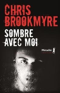 Christopher Brookmyre - Sombre avec moi.
