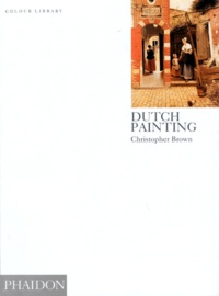 Christopher Brown - Dutch Painting - Edition en langue anglaise.