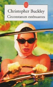 Christopher Buckley - Circonstances exténuantes.
