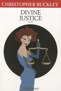 Christopher Buckley - Divine justice.