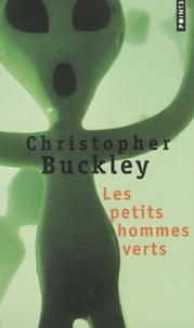 Christopher Buckley - Les petits hommes verts.