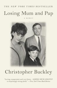 Christopher Buckley - Losing Mum and Pup - A Memoir.