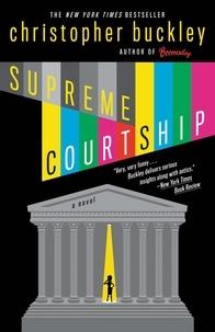 Christopher Buckley - Supreme Courtship.