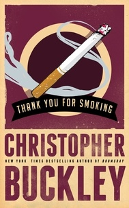 Christopher Buckley - Thank You for Smoking.