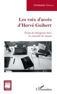 Christopher Cavallo - Les voix d'accès d'Hervé Guibert - Etude du dialogisme dans Le mausolée des amants.