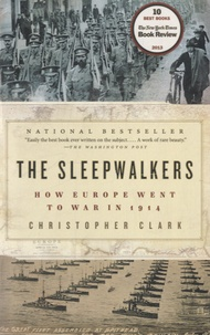 Christopher Clark - The Sleepwalkers.