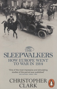 Christopher Clark - The Sleepwalkers - How Europe Went to War in 1914.