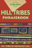 Christopher Court et David Bradley - Hill tribes of South-East Asia - Phrasebook.