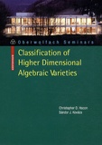 Christopher D. Hacon - Classification of Higher Dimensional Algebraic Varieties.