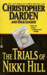 Christopher Darden et Dick Lochte - The Trials of Nikki Hill.