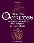 Christopher Dell - Sciences occultes - Une histoire mondiale de la magie et de la sorcellerie.