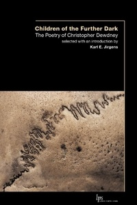 Christopher Dewdney et Karl E. Jirgens - Children of the Outer Dark - The Poetry of Christopher Dewdney.