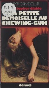 Christopher Diable - La petite demoiselle au chewing-gum.