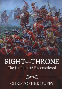 Christopher Duffy - Fight for a Throne - The Jacobite '45 Reconsidered.