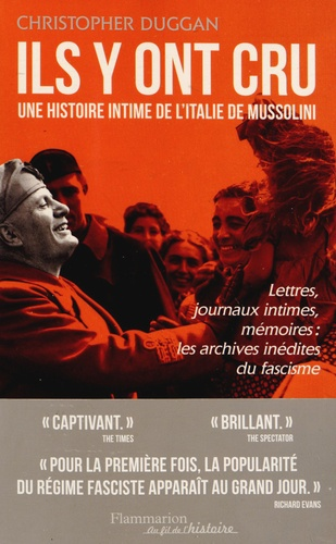 Christopher Duggan - Ils y ont cru - Une histoire intime de l'Italie de Mussolini.