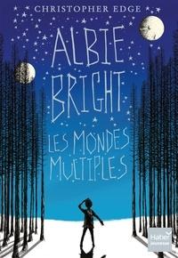 Christopher Edge - Albie Bright - Les mondes multiples.