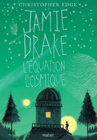 Christopher Edge - Jamie Drake - L'équation cosmique.