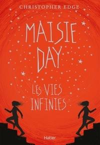 Christopher Edge - Maisie Day - Les vies infinies.