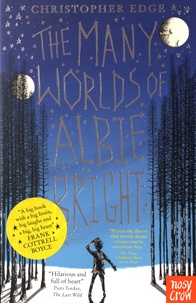 Christopher Edge - The Many Worlds of Albie Bright.