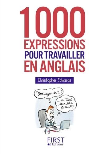 1000 expressions pour travailler en anglais