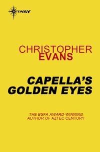 Christopher Evans - Capella's Golden Eyes.