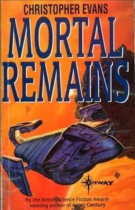 Christopher Evans - Mortal Remains.