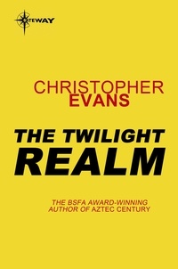 Christopher Evans - The Twilight Realm.