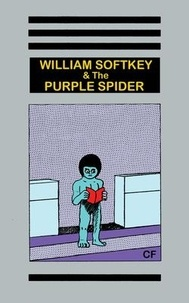 Christopher Forgues - William Softkey & The Purple Spider.
