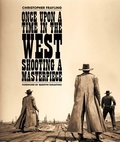 Christopher Frayling - Once upon a time in the west - Shooting a masterpiece.