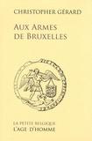 Christopher Gérard - Aux Armes de Bruxelles.