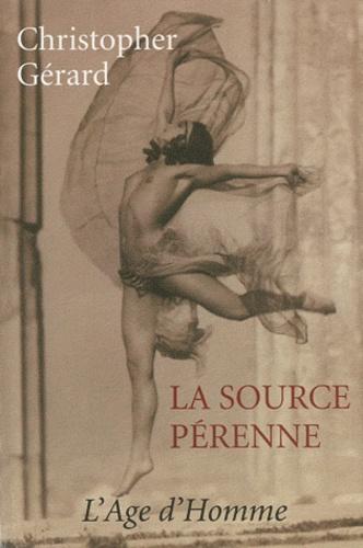 Christopher Gérard - La source pérenne.