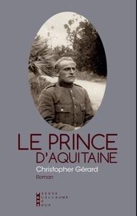 Christopher Gérard - Le prince d'Aquitaine.