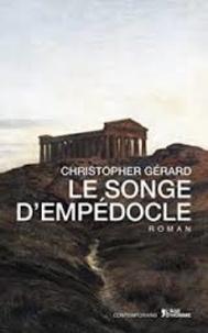 Christopher Gérard - Le songe d'Empédocle.