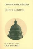 Christopher Gérard - Porte Louise.