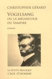 Christopher Gérard - Vogelsang ou la mélancolie du vampire.