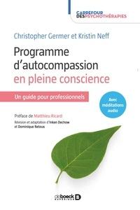 Christopher Germer et Kristin Neff - Programme d'autocompassion en pleine conscience - Un guide pour professionnels.