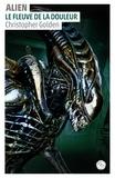 Christopher Golden - Alien Tome 3 : Le fleuve de la douleur.