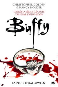 Christopher Golden et Nancy Holder - La Pluie d'Halloween - Buffy, T1.2.