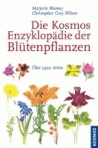 Christopher Grey-Wilson - Die Kosmos-Enzyklopädie der Blütenpflanzen - Über 2400 Arten.