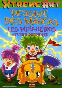"""Christopher Hart - Dessine des Mangas  : Les Mini-héros """"Super deformed""""."""